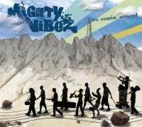 Mighty Vibez – We comin' around